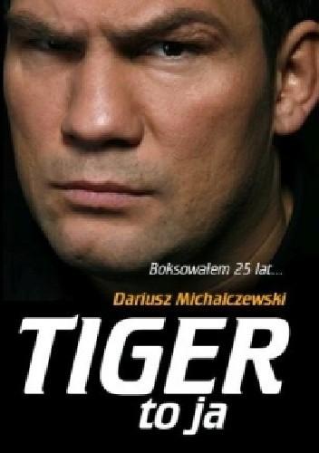 Okładka książki Tiger to ja