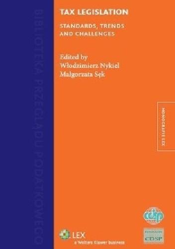 Okładka książki Tax legislation : standards, trends and challenges