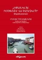 Migracje. Podróże w dziejach. Współczesność. Mare Integrans. Studia nad dziejami wybrzeży Morza Bałtyckiego.