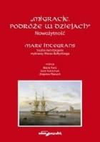 Migracje. Podróże w dziejach. Nowożytność. Mare Integrans. Studia nad dziejami wybrzeży Morza Bałtyckiego.