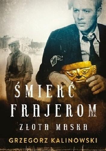 Okładka książki Śmierć Frajerom. Złota maska