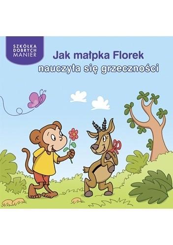 Okładka książki Jak małpka Florek nauczyła się grzeczności