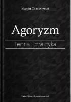 Agoryzm. Teoria i praktyka