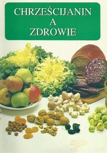Okładka książki Chrześcijanin a zdrowie