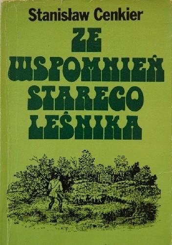 Okładka książki Ze wspomnień starego leśnika