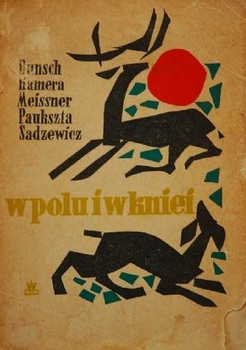 Okładka książki W polu i w kniei