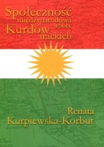 Okładka książki Społeczność międzynarodowa wobec Kurdów irackich