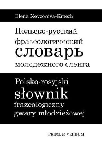 Okładka książki Polsko-rosyjski słownik frazeologiczny gwary młodzieżowej