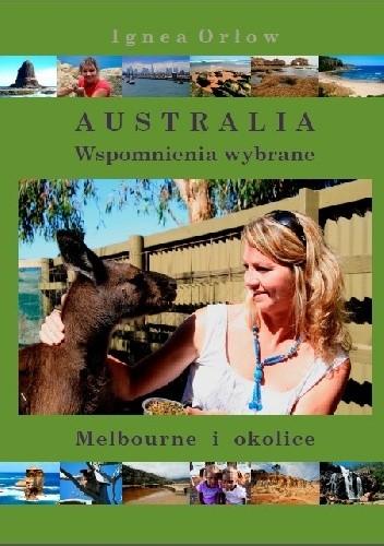 Okładka książki Australia. Wspomnienia wybrane. Melbourne i okolice