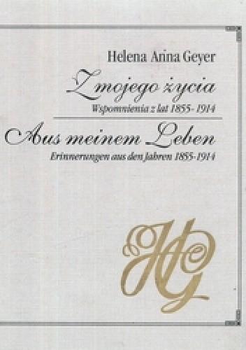 Okładka książki Z mojego życia. Wspomnienia z lat 1855 - 1914