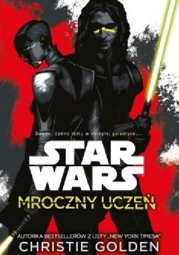 Okładka książki Star Wars. Mroczny uczeń