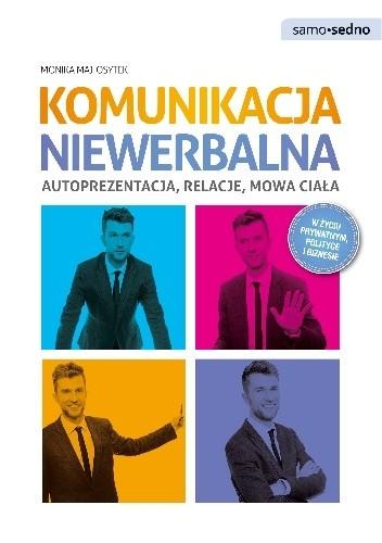 Okładka książki Komunikacja niewerbalna. Autoprezentacja, relacje, mowa ciała