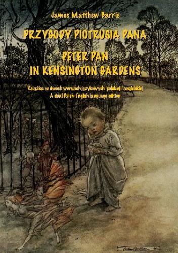 Okładka książki Przygody Piotrusia Pana. Peter Pan in Kensington Gardens