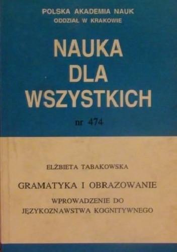 Okładka książki Gramatyka i obrazowanie.Wprowadzenie do językoznawstwa kognitywnego