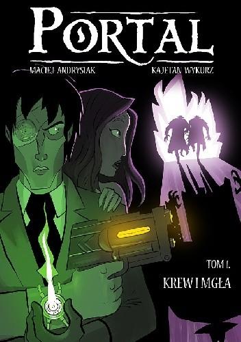 Okładka książki Portal - 1 - Krew i Mgła