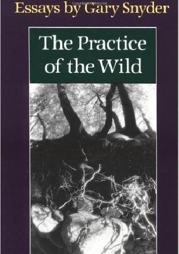 Okładka książki The Practise Of The Wild