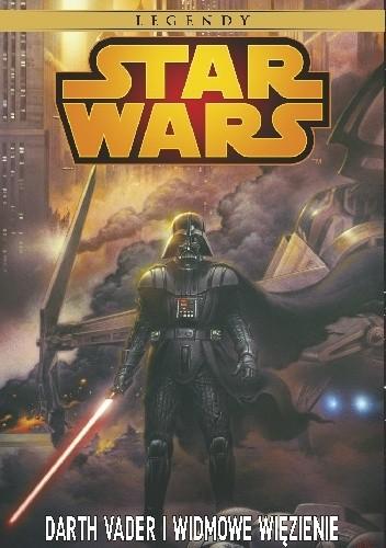 Okładka książki Star Wars: Darth Vader i Widmowe Więzienie