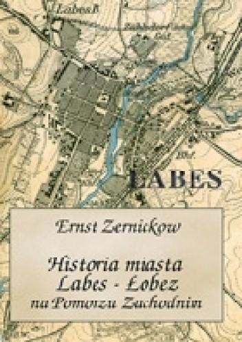 Okładka książki Historia miasta Labes - Łobez na Pomorzu Zachodnim