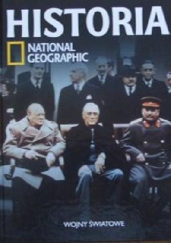 Okładka książki Wojny światowe. Historia National Geographic