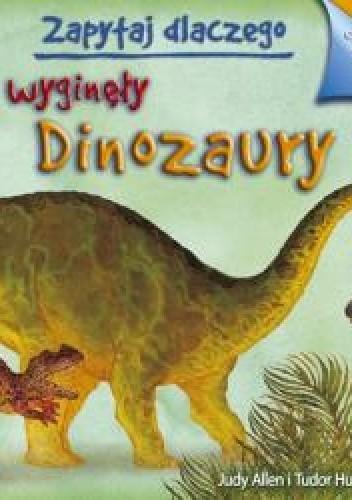 Okładka książki Zapytaj dlaczego wyginęły dinozaury