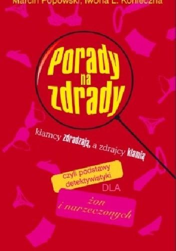 Okładka książki Porady na zdrady czyli podstawy detektywistyki dla żon i narzeczonych