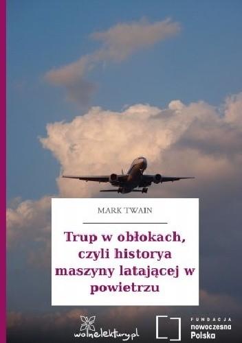 Okładka książki Trup w obłokach, czyli historya maszyny latającej w powietrzu