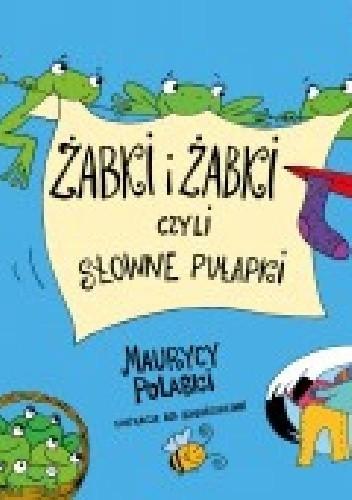 Okładka książki Żabki i żabki czyli słowne pułapki