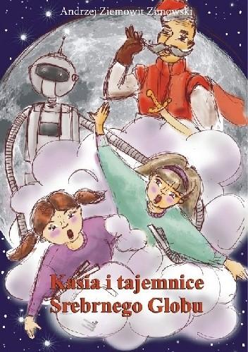 Okładka książki Kasia i tajemnice Srebrnego Globu