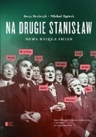 Na drugie Stanisław. Nowa księga imion.