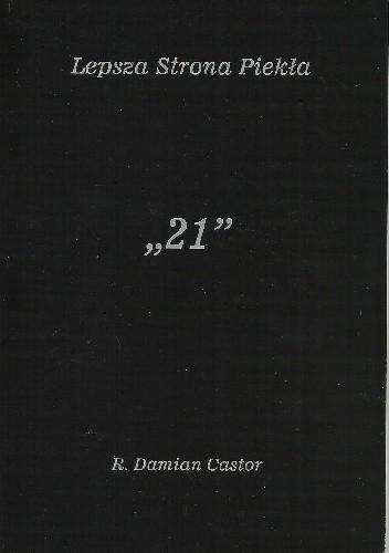 """Okładka książki Lepsza Strona Piekła - """"21"""""""