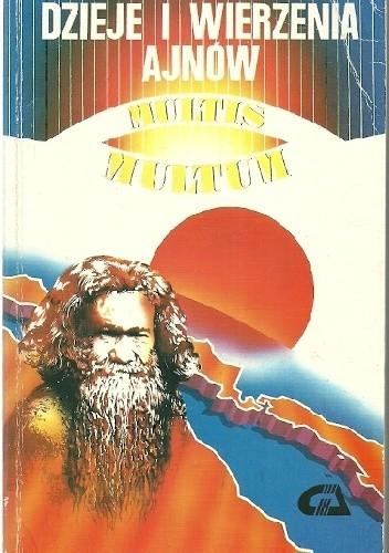 Okładka książki Dzieje I Wierzenia Ajnów