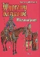 Wyprawy Krzyżowe Bizancjum