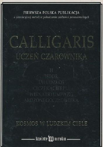 Okładka książki Calligaris. Uczeń czarownika. Kosmos w ludzkim ciele