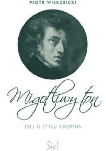Okładka książki Migotliwy ton. Esej o stylu Chopina