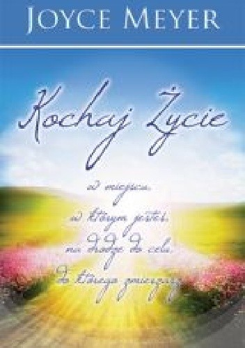 Okładka książki Kochaj życie w miejscu, w którym jesteś