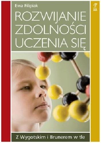 Okładka książki Rozwijanie zdolności uczenia się. Z Wygotskim i Brunerem w tle.