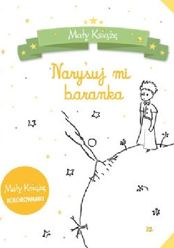 Okładka książki Mały Książę. Narysuj mi baranka. Kolorowanka