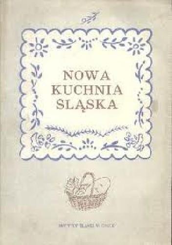 Okładka książki Nowa kuchnia śląska