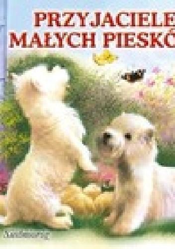 Okładka książki Przyjaciele małych piesków