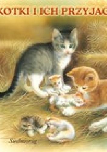 Okładka książki Kotki i ich przyjaciele