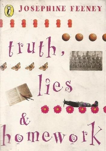 Okładka książki Truth, Lies & Homework. Old secrets, new trouble