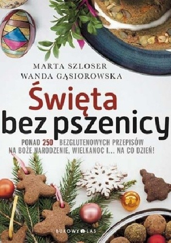 święta Bez Pszenicy Marta Szloser Wanda Gąsiorowska