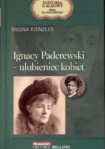 Okładka książki Ignacy Paderewski - ulubieniec kobiet