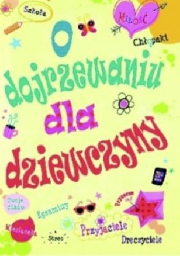 Okładka książki O dojrzewaniu dla dziewczyny