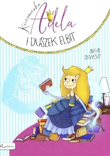Okładka książki Księżniczka Adela i duszek Elbit