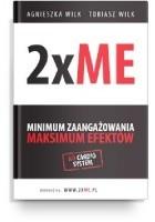 2xME - minimum zaangażowania, maksimum efektów.