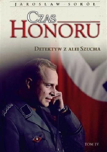 Okładka książki Czas Honoru. Detektyw z Alei Szucha