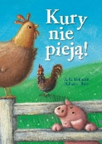 Okładka książki Kury nie pieją!
