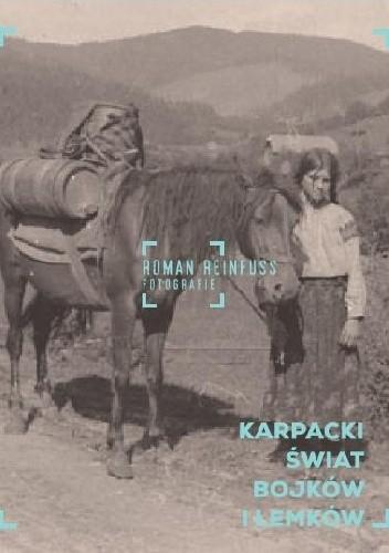 Okładka książki Karpacki świat Bojków i Łemków.  Roman Reinfuss. Fotografie