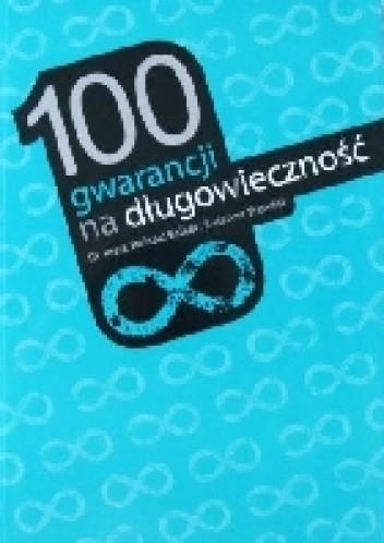 Okładka książki 100 gwarancji na długowieczność